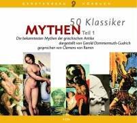 50 Klassiker Mythen, Teil 1/3 CD's: Die bekanntesten Mythen der griechischen Antike