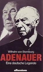 Adenauer. Eine deutsche Legende