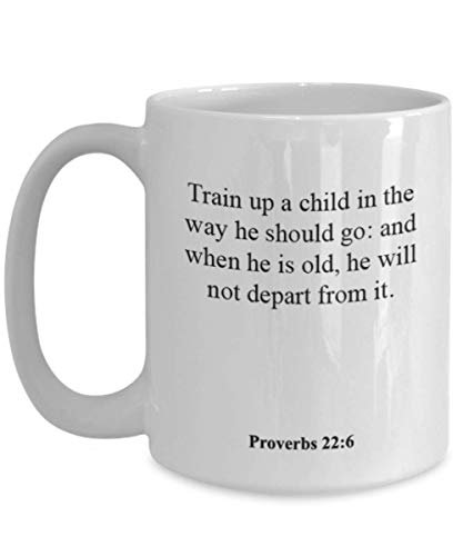 Proverbs 22 6 Coffee Mug/Cup - Inspirational Bible Verse/Psalm Gift: