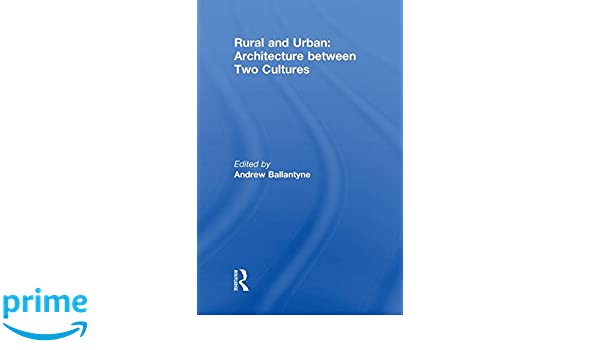 Rural and Urban: Architecture Between Two Cultures