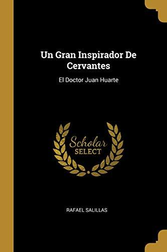 Un Gran Inspirador De Cervantes: El Doctor Juan Huarte