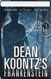 Dean Koontz's Frankenstein Omnibus: The First 3 Novels