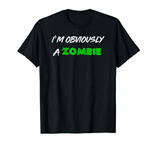 I'm Obviously A Zombie Halloween Costume Shirt T-Shirt