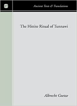 The Hittite Ritual of Tunnawi: (Ancient Texts and Translations)