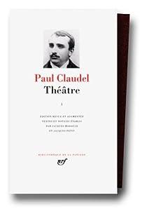 Claudel : Théâtre, tome 1 par Claudel