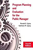 Program Planning and Evaluation for the Public Manager, Gunn, Elizabeth M. and Meier, Kenneth, 0881335924