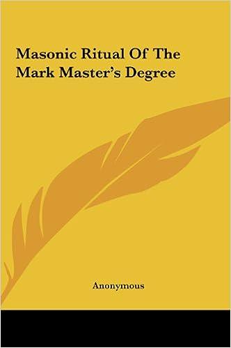 Masonic Ritual of the Mark Master's Degree: Anonymous
