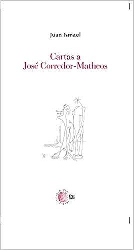 Cartas A Jose Corredor-Matheos (Biblioteca Juan Ismael:
