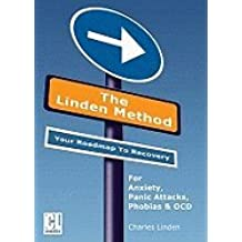 The Linden Method (KIT) - Your Road to Recovery for Anxiety, Panic Attacks, Phobias & OCD