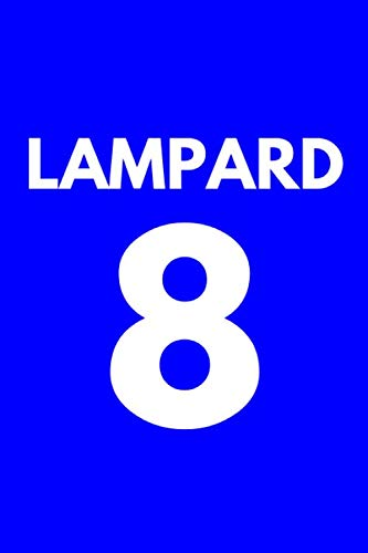 LAMPARD 8: Chelsea FC Notebook / Notepad / Journal / Diary for Fans, Gifts for Men Boys Women Girls Kids, 120 Lined Pages A5.