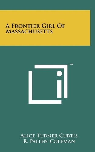 book cover of A Frontier Girl of Massachusetts
