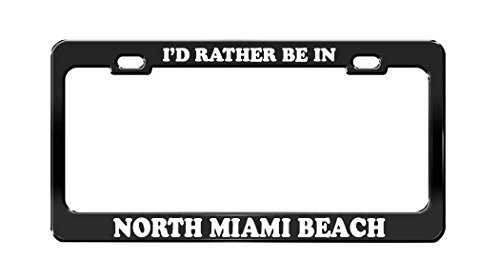 I'D RATHER BE IN NORTH MIAMI BEACH Florida Beach Black License Plate - Framing Beach Miami