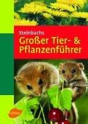 Steinbachs Grosser Tier- & Pflanzenführer