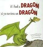 If I Had a Dragon/Si Yo Tuviera un Dragon, Tom Ellery, Amanda Ellery, Teresa Mlawer, 1933032162