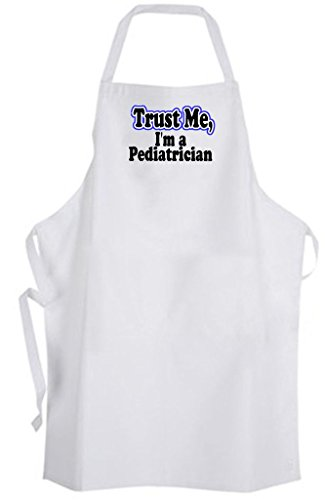 Trust Me, I'm a Pediatrician - Adult Size Apron - Doctor Physician Children Dr