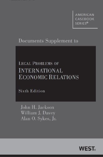 Legal Problems of International Economic Relations 6th, Documentary Supplement (American Casebook Series)