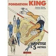 Fondation King : Hantise à 5 mètres  par Raymond Reding