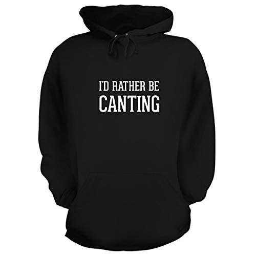 BH Cool Designs I'd Rather Be Canting - Graphic Hoodie Sweatshirt, Black, Large