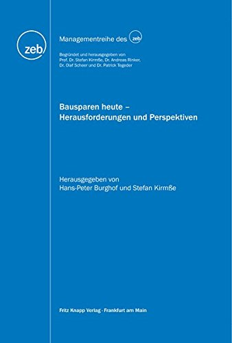 Bausparen heute - Herausforderungen und Perspektiven (Managementreihe des zeb) Gebundenes Buch – 11. Januar 2018 Hans-Peter Burghof Stefan Kirmße Knapp Fritz