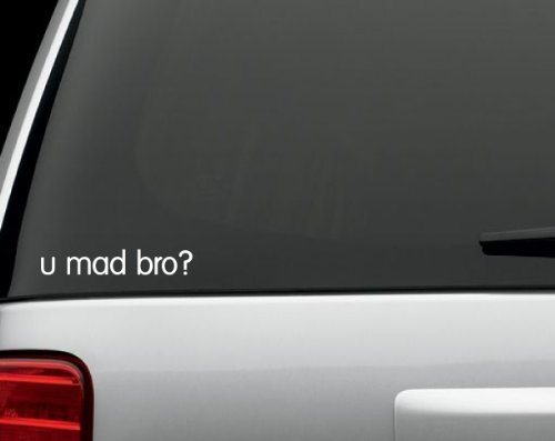 u mad bro decal - 4