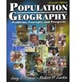 Population Geography : Problems, Concepts, and Prospects, Peters, Gary L. and Larkin, Robert P., 0787290491