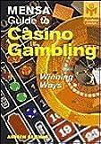 Mensa Guide to Casino Gambling (Winning Ways)