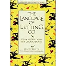 The Language of Letting Go: Daily Meditations for Codependents/a Hazeldon Book