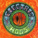 Electric Love Hogs by Electric Love Hogs (1992) Audio CD