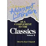 Adolescent Literature As a Complement to the Classics, , 0926842439