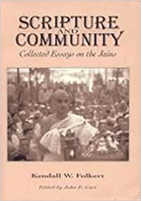 Scripture And Community: Collected Essays On The Jains por John Cort