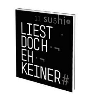 sushi 11 Text: Liest doch eh keiner. Jahresheft des ADC-Nachwuchswettbewerbs 2008 Broschiert 3874397726 MAK_new_usd__9783874397728