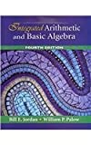 Integrated Arithmetic and Basic Algebra Plus MyMathLab Student Access Kit, Jordan, Bill E. and Palow, William P., 0321566602