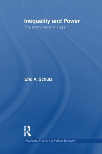 Inequality and Power: The Economics of Class (Routledge frontiers of political economy)