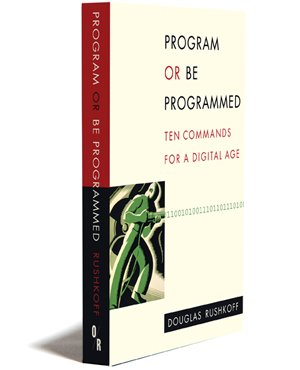 [PDF] Program or Be Programmed: Ten Commands for a Digital Age Free Download   Publisher : OR Books   Category : Computers & Internet   ISBN 10 : 1935928155   ISBN 13 : 9781935928157
