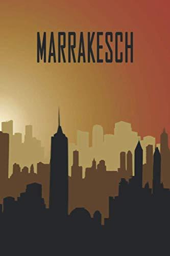 Marrakesch: Städtetrip und Reisetagebuch, Notizbuch oder Urlaubsplaner mit Platz auf 120 weißen linierten Dot Line Seiten zum Eintragen von Sprüchen, ... und Skyline (German Edition) (Marrakesch-platz)