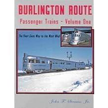 Burlington Route Passenger Trains, Vol. 1: The Fleet Gives Way to the West Wind