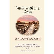 Walk with Me, Jesus: A Widows Journey