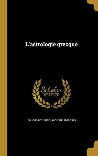 L'Astrologie Grecque  (Tapa Dura)