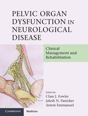 Pelvic Organ Dysfunction In Neurological Disease  Clinical Management And Rehabilitation