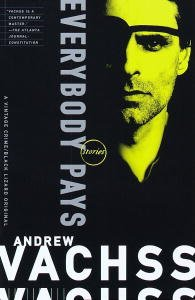 Everybody Pays by [Vachss, Andrew]