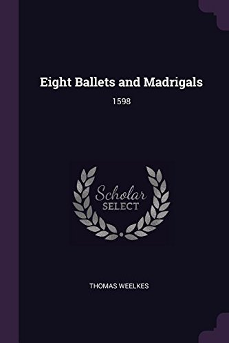 Download Eight Ballets and Madrigals: 1598 pdf epub