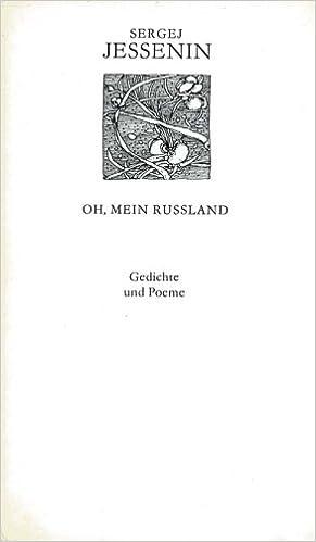 Oh Mein Rußland Gedichte Und Poeme Russisch Und Deutsch