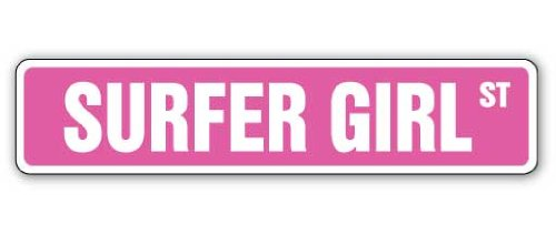 (SURFER GIRL Street Sign surfing surf board wax surf'in | Indoor/Outdoor |  18