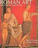Roman Art : Romulus to Constantine, Ramage, Nancy H. and Ramage, Andrew, 0137829477