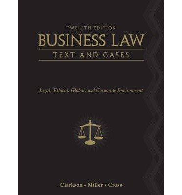 [ Business Law: Text and Cases - Legal, Ethical, Global, and Corporate Environment[ BUSINESS LAW: TEXT AND CASES - LEGAL, ETHICAL, GLOBAL, AND CORPORATE ENVIRONMENT ] By Clarkson, Kenneth W. ( Author )Nov-29-2010 Hardcover ebook