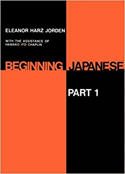 Beginning Japanese: Pt. 1 (Yale Language)