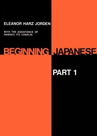 Beginning Japanese: Part 1 (Yale Language Series) (Pt. - Parts Japanese