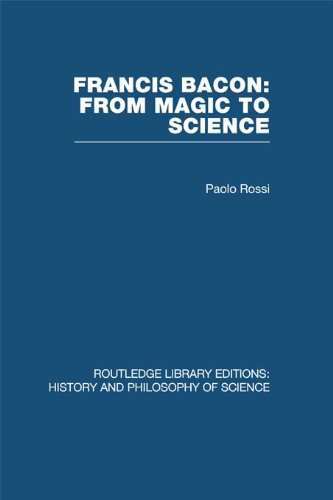 Download Francis Bacon: From Magic to Science: Volume 26 (Routledge Library Editions: History & Philosophy of Science) Pdf