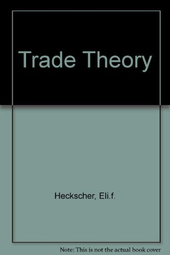 "heckscher ohlin thesis Heckscher-ohlin""s theory or modern theory of international trade:- brtil ohlin  criticized classical theory of international trade he was."