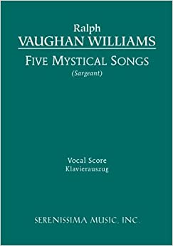 Five Mystical Songs: Vocal score by Ralph Vaughan Williams (2012-12-10)